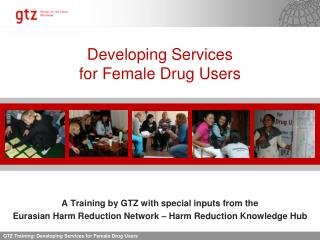 Developing Services  for Female Drug Users