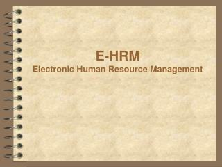 E-HRM Electronic Human Resource Management