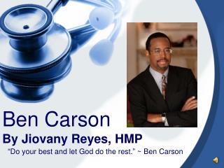 Ben Carson   By Jiovany Reyes, HMP