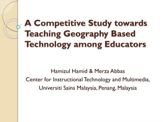 A Competitive Study towards Teaching Geography Based Technology among Educators