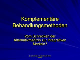 Komplement re Behandlungsmethoden