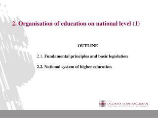 2.  Organisation of education on national level  (1)