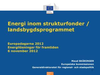 Maud SKÄRINGER Europeiska kommissionen Generaldirektoratet för regional- och stadspolitik