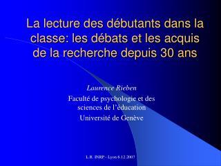La lecture des débutants dans la classe: les débats et les acquis de la recherche depuis 30 ans
