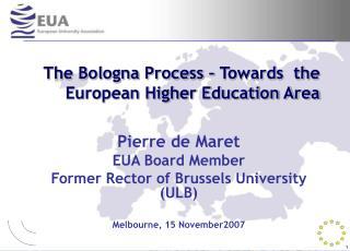The Bologna Process – Towards  the European Higher Education Area