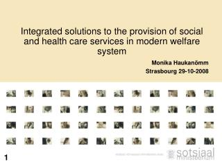 Integrated solutions to the provision of social and health care services in modern welfare system