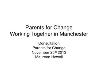 Parents for Change Working Together in Manchester