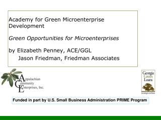 Academy for Green Microenterprise Development Green Opportunities for Microenterprises