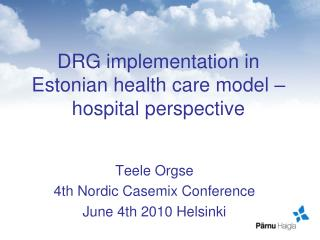 DRG implementation in Estonian health care model – hospital perspective