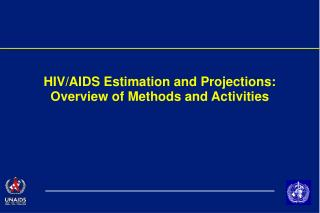HIV/AIDS Estimation and Projections: Overview of Methods and Activities