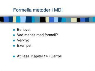 Formella metoder i MDI