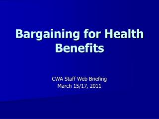 Bargaining for Health Benefits