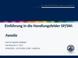 Einführung in die Handlungsfelder SP/SM:  Familie