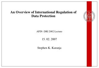 An Overview of International Regulation of Data Protection