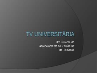 TV Universit�ria