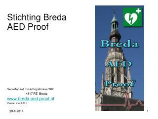 Stichting  Breda AED Proof  Secretariaat: Bisschopshoeve 262