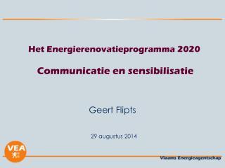 Het Energierenovatieprogramma 2020 Communicatie en sensibilisatie