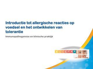 Introductie tot allergische reacties op voedsel en het ontwikkelen van tolerantie