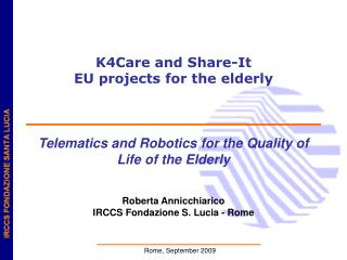 Knowledge -Based  HomeCare  eServices   f or an Ageing Europe K4CARE