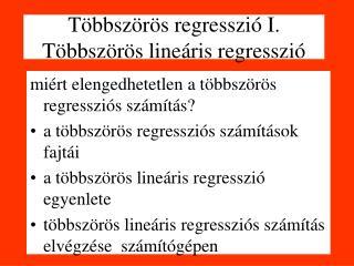 Többszörös regresszió I. Többszörös lineáris regresszió