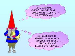CIAO BAMBINI! CHE BELLO RIVEDERVI… COME AVETE PASSATO LA SETTIMANA?