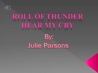 Roll of thunder hear my cry