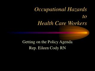 Occupational Hazards  to  Health Care Workers