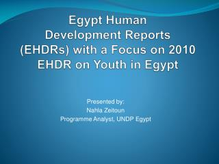 Egypt Human  Development Reports  (EHDRs) with a Focus on 2010 EHDR on Youth in Egypt