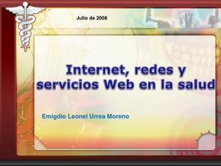 Internet, redes y servicios Web en la salud
