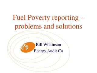 Fuel Poverty reporting – problems and solutions