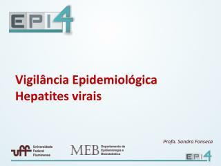 Vigilância Epidemiológica Hepatites virais
