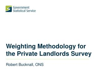 Weighting Methodology for the Private Landlords Survey