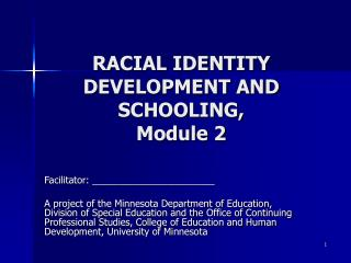 RACIAL IDENTITY DEVELOPMENT AND SCHOOLING,  Module 2