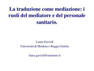 La traduzione come mediazione: i ruoli del mediatore e del personale sanitario.