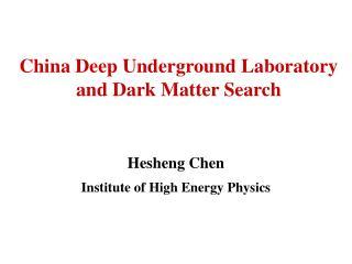 China Deep Underground Laboratory  and Dark Matter Search