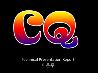 Technical Presentation Report 이웅주
