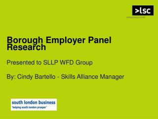 Borough Employer Panel Research Presented to SLLP WFD Group