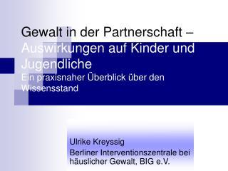 Ulrike Kreyssig  Berliner Interventionszentrale bei häuslicher Gewalt, BIG e.V.
