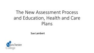 The New Assessment Process and Education, Health and Care Plans