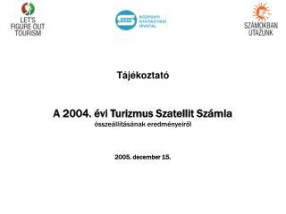 A 2004. évi Turizmus Szatellit Számla
