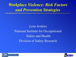 Workplace Violence: Risk Factors and Prevention Strategies