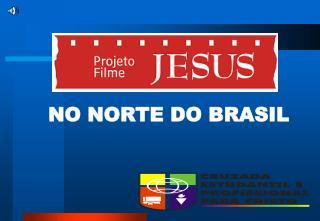 NO NORTE DO BRASIL