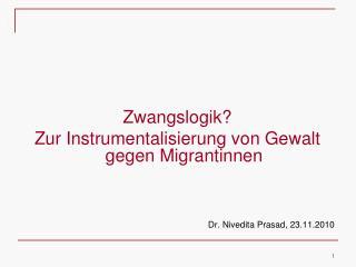 Zwangslogik? Zur Instrumentalisierung von Gewalt gegen Migrantinnen