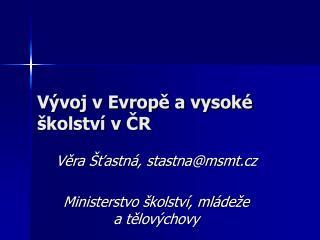 Vývoj v Evropě a vysoké školství v ČR