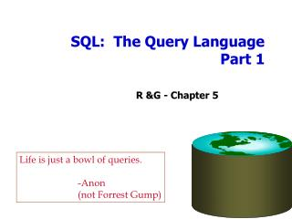 SQL:  The Query Language   Part 1