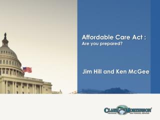 Affordable Care Act :  Are you prepared?