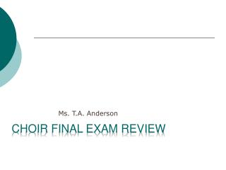 Choir Final Exam Review