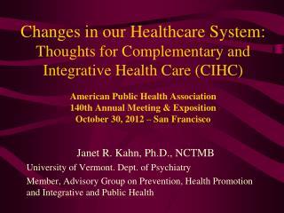 Janet R. Kahn, Ph.D., NCTMB University of Vermont. Dept. of Psychiatry