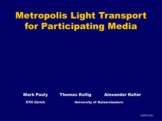 Metropolis Light Transport for Participating Media
