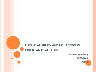 Data Availability and Collection in European Healthcare